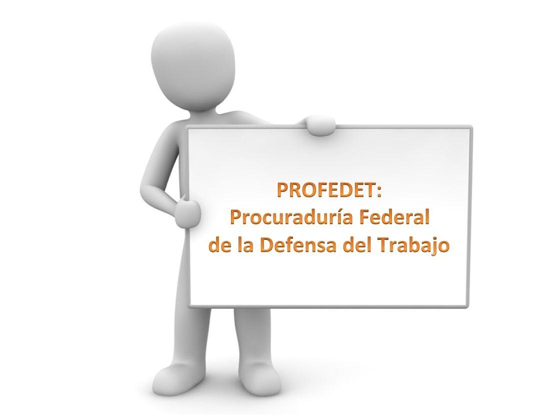 profedet Procuraduria Federal de la defensa del trabajo